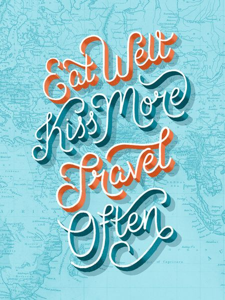 Eat Well, Kiss More, Travel Often by Lauren Hom