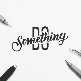Do Something by Trent Kokich